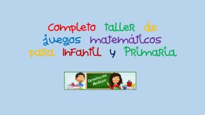 Completo taller de juegos matemáticos para Infantil y