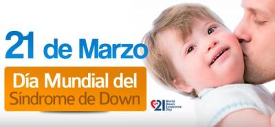 21 MARZo  DÍA MUNDIAL DEL SÍNDROME DE DOWN