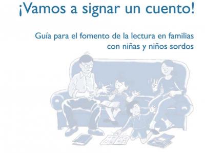 Guía para el fomento de la lectura en familias con niñas y niños sordos