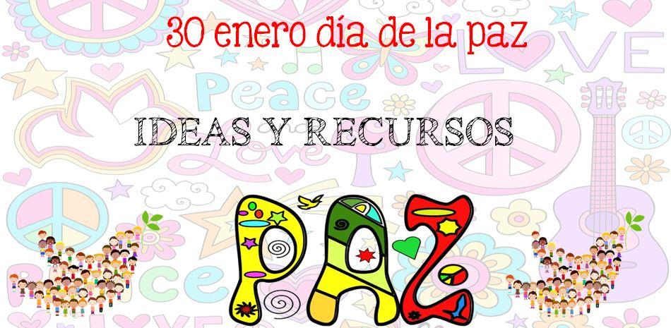 30 De Enero Día Escolar De La No Violencia Y La Paz Recursos Y