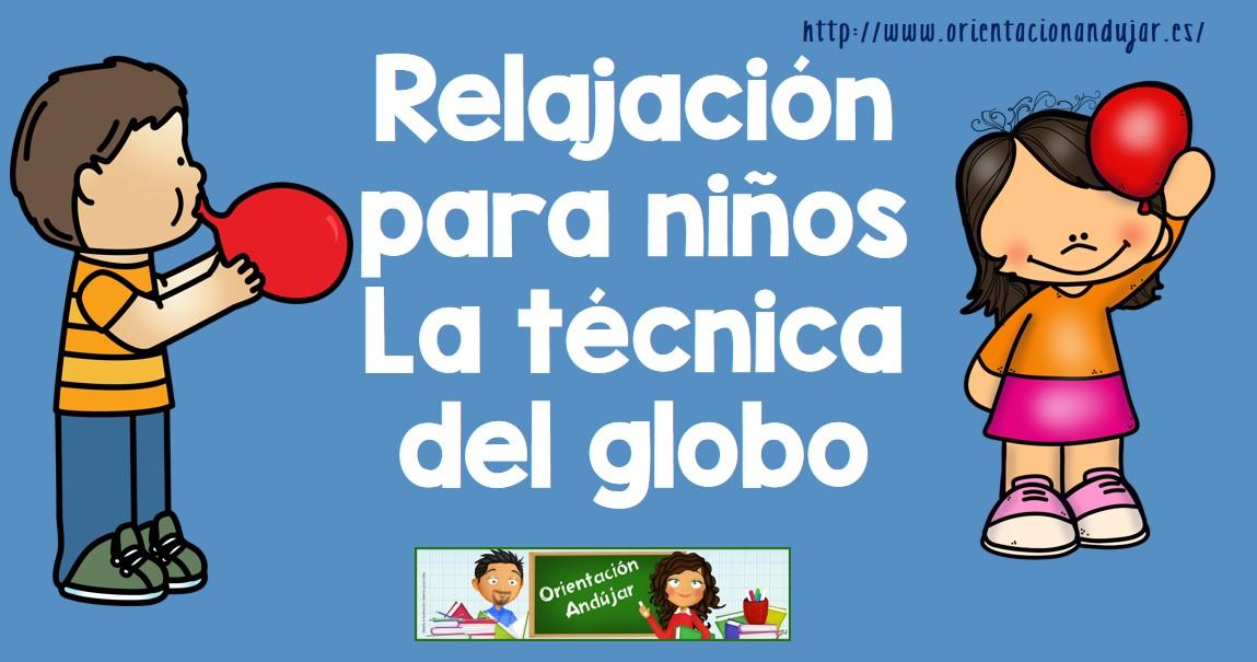 Relajación Para Niños La Técnica Del Globo -Orientacion